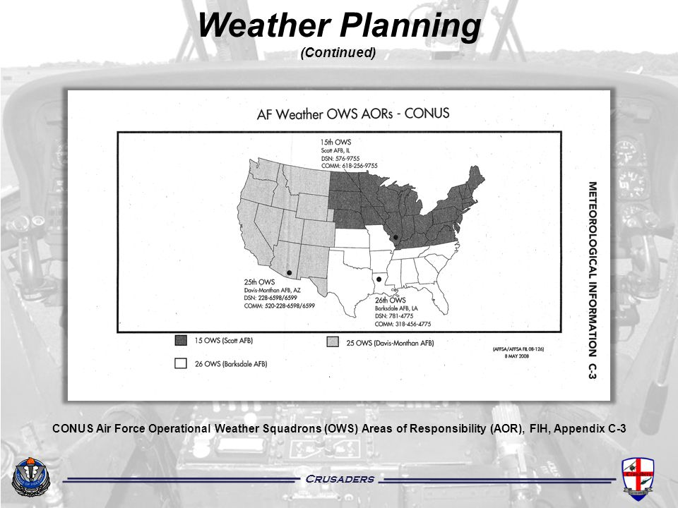 Crusaders Weather Planning (Continued) CONUS Air Force Operational Weather Squadrons (OWS) Areas of Responsibility (AOR), FIH, Appendix C-3