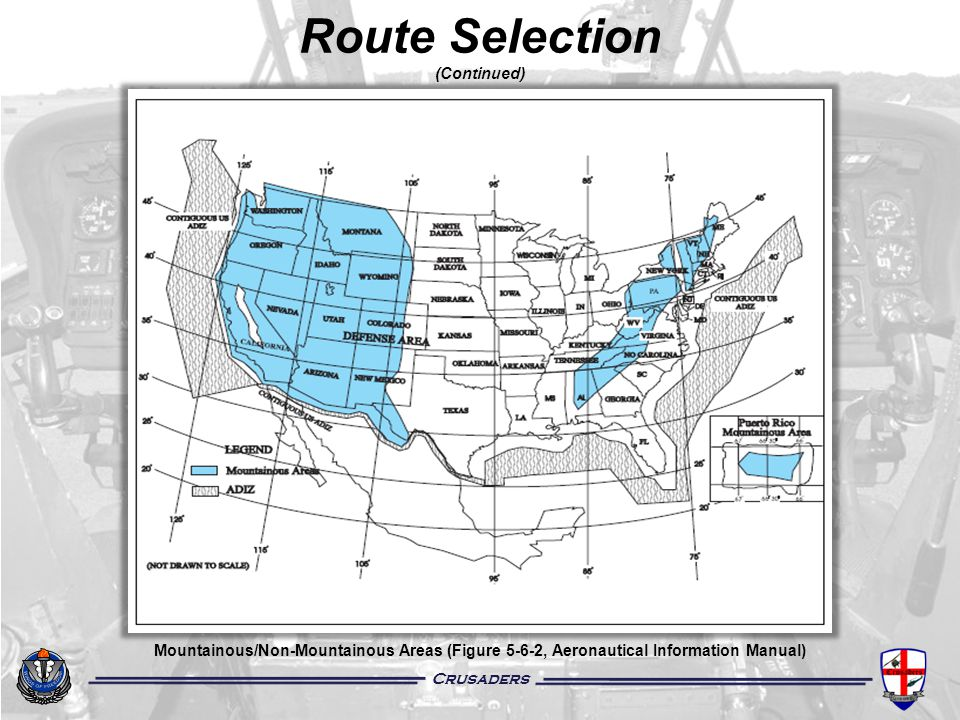 Crusaders Route Selection (Continued) Mountainous/Non-Mountainous Areas (Figure 5-6-2, Aeronautical Information Manual)