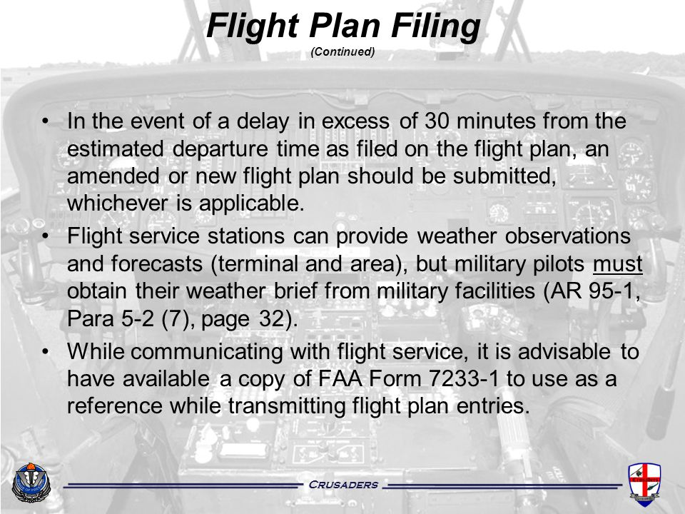Crusaders In the event of a delay in excess of 30 minutes from the estimated departure time as filed on the flight plan, an amended or new flight plan