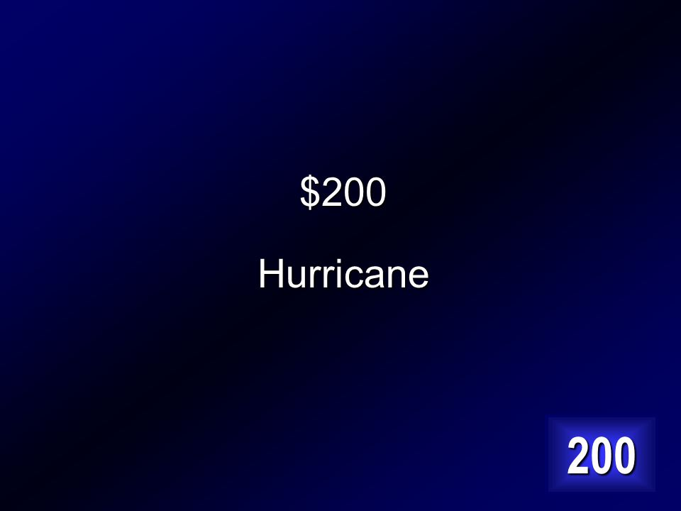 $200 A massive storm that forms over a warm ocean. Answer…