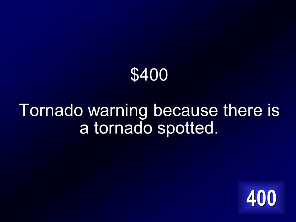 $400 Which is more dangerous, a tornado watch or a tornado warning and why. Answer…
