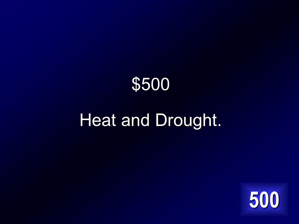 $500 What two weather conditions make forest fires more likely to happen when there is lightning? Answer…