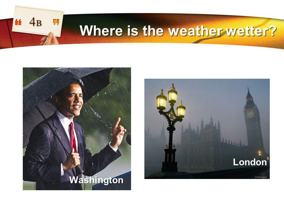 LOGO Where is the weather wetter 4в London Washington