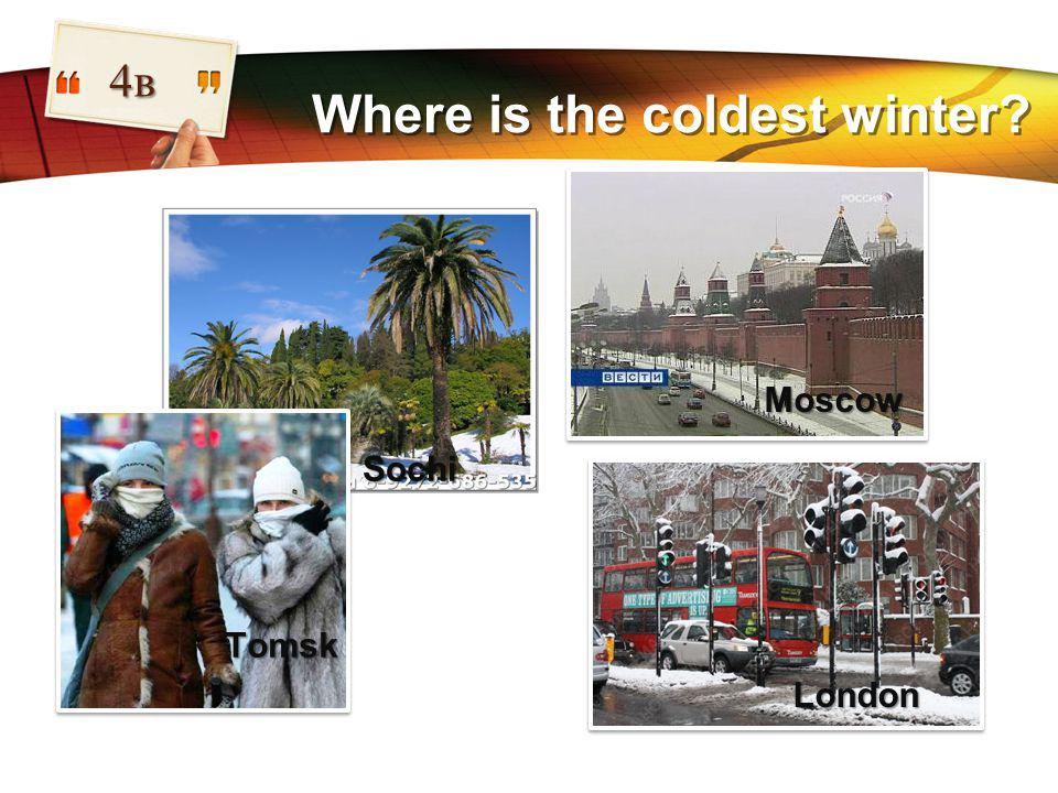 LOGO Where is the coldest winter 4в London Moscow Tomsk Sochi