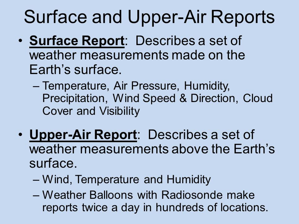 Surface Report: Describes a set of weather measurements made on the Earths surface.