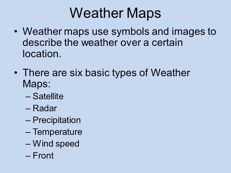 Weather maps use symbols and images to describe the weather over a certain location.