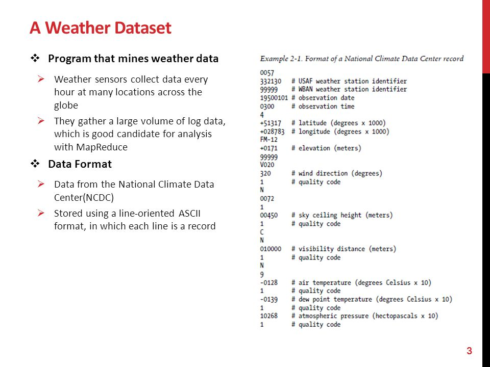 A Weather Dataset Data Format Data files are organized by date and weather station.