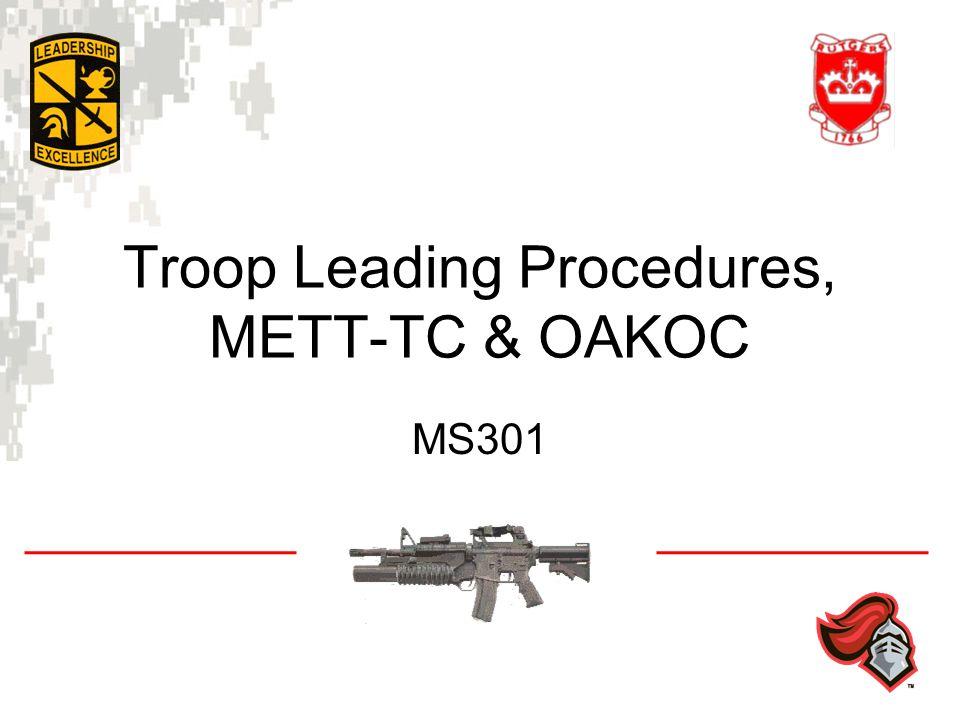 MS301 Troop Leading Procedures, METT-TC & OAKOC