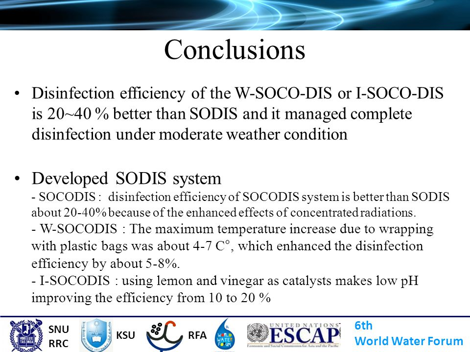 Conclusions Disinfection efficiency of the W-SOCO-DIS or I-SOCO-DIS is 20~40 % better than SODIS and it managed complete disinfection under moderate w