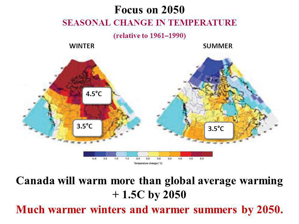 TELLING THE WEATHER STORY | 9 WINTERSUMMER 4.5°C 3.5°C Focus on 2050 SEASONAL CHANGE IN TEMPERATURE (relative to 1961–1990) Canada will warm more than global average warming + 1.5C by 2050 Much warmer winters and warmer summers by 2050.