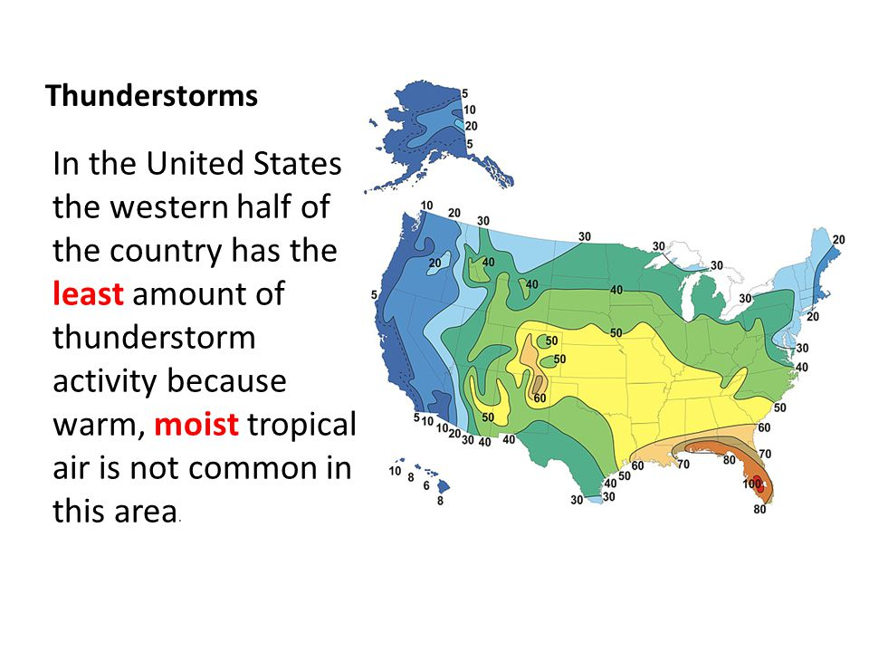 Thunderstorms In the United States the western half of the country has the least amount of thunderstorm activity because warm, moist tropical air is n