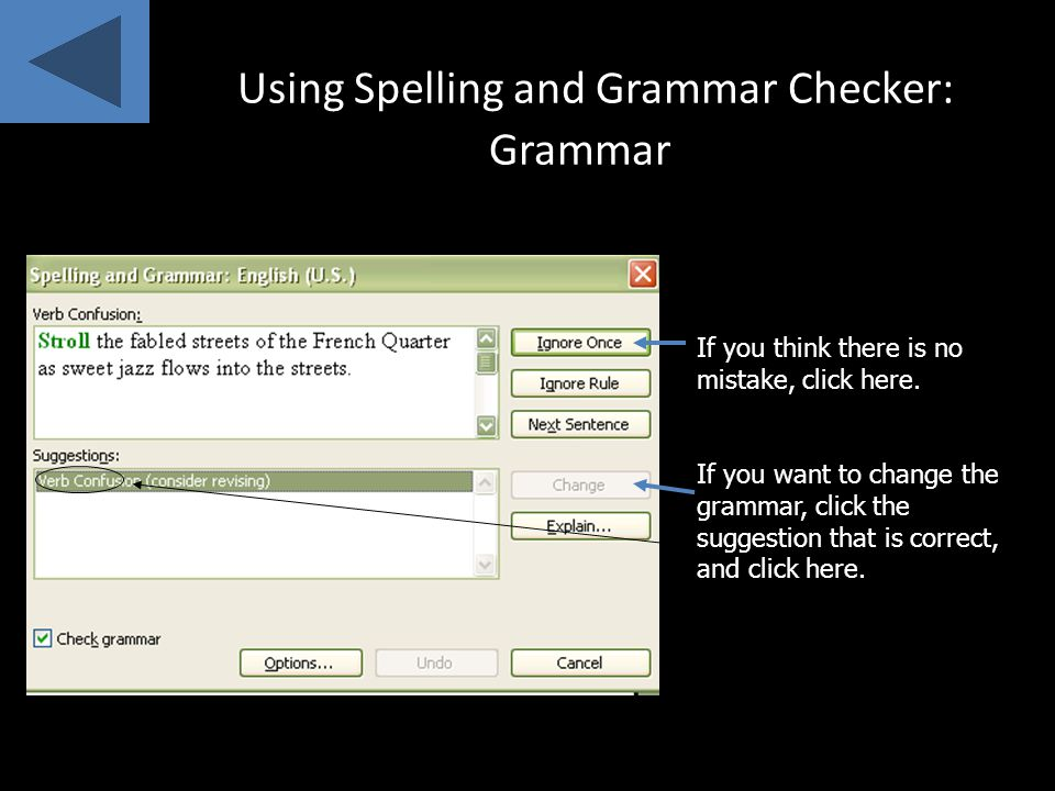 Using Spelling and Grammar Checker: Spelling After typing the 3 paragraphs of your article, click to begin the spelling and grammar checker.