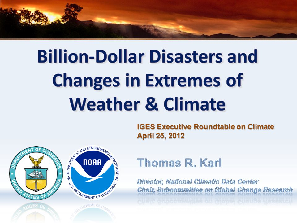 IGES Executive Roundtable on ClimateApril 25, 2012 12 15 Climate Models Global Climate Change Impacts in the United States, Thomas R.