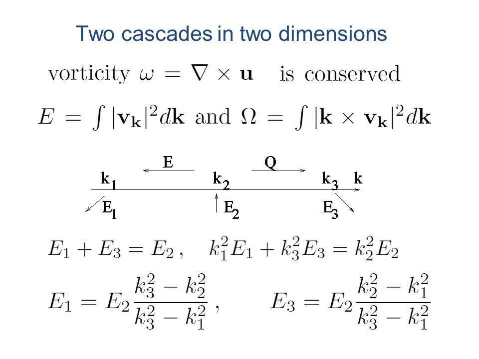 Two cascades in two dimensions