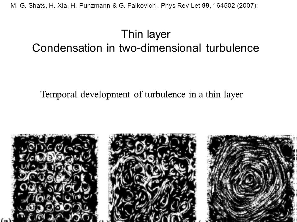 Thin layer Condensation in two-dimensional turbulence M.