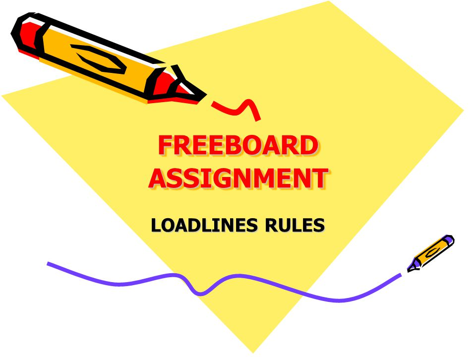 FREEBOARD ASSIGNMENT LOADLINES RULES