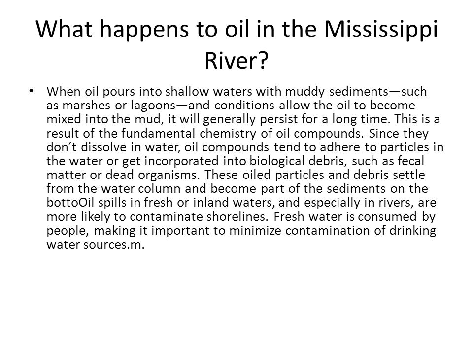 What happens to oil in the Mississippi River.