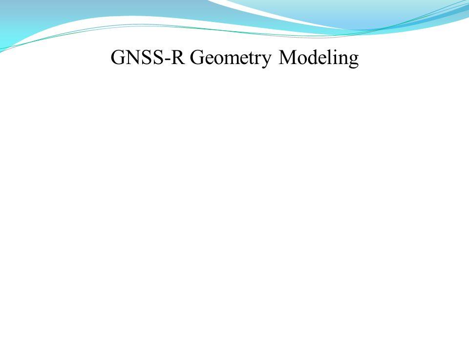 GNSS-R Geometry Modeling