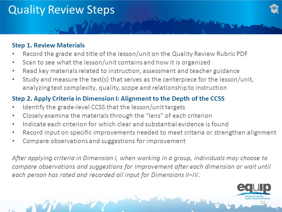 Quality Review Steps Step 1. Review Materials Record the grade and title of the lesson/unit on the Quality Review Rubric PDF Scan to see what the less