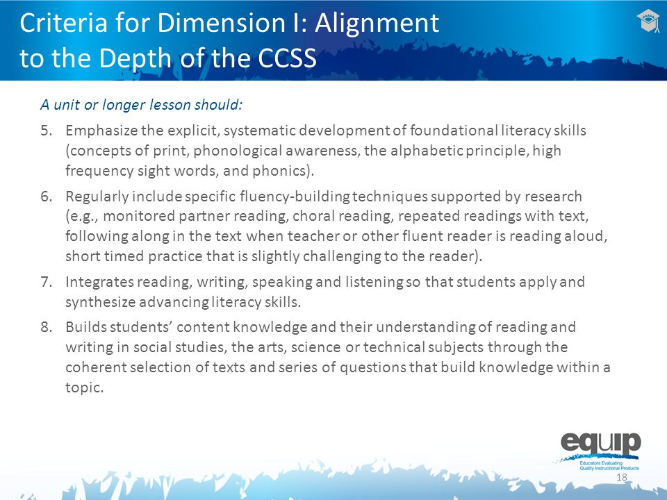 18 A unit or longer lesson should: 5.Emphasize the explicit, systematic development of foundational literacy skills (concepts of print, phonological a