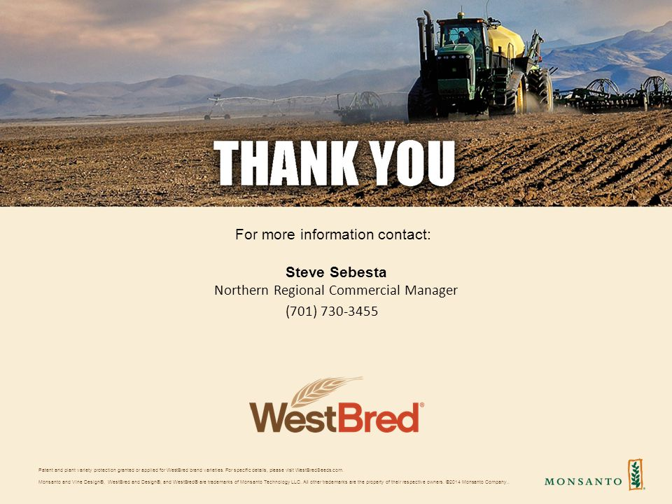 For more information contact: Patent and plant variety protection granted or applied for WestBred brand varieties.