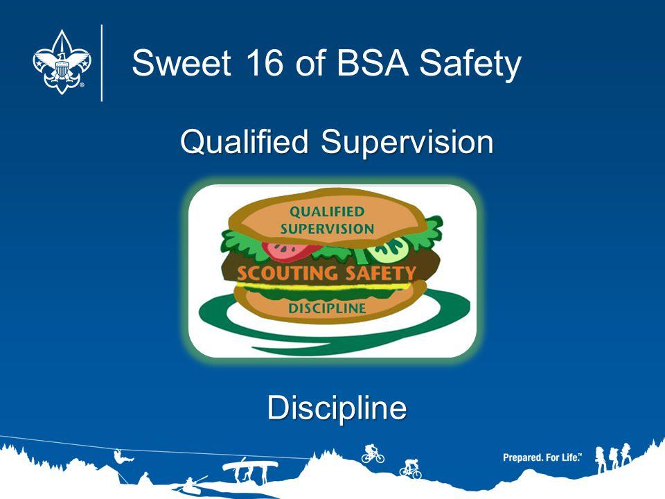 Discipline Discipline Qualified Supervision Qualified Supervision Sweet 16 of BSA Safety