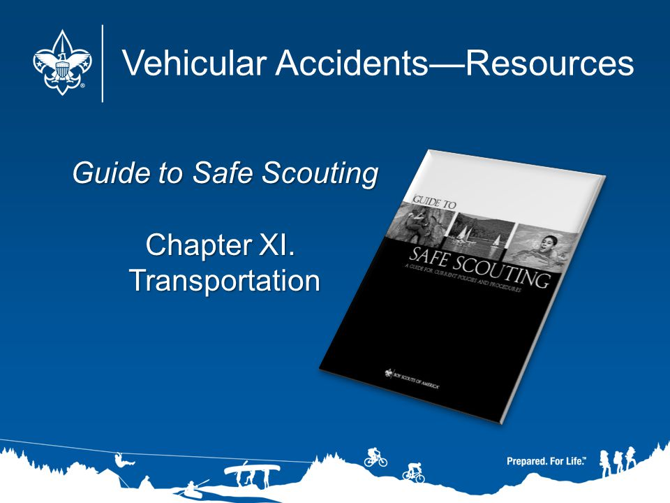 Guide to Safe Scouting Chapter XI. Transportation Vehicular AccidentsResources