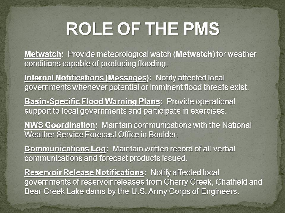 Metwatch: Provide meteorological watch (Metwatch) for weather conditions capable of producing flooding.