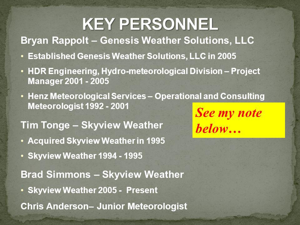 Bryan Rappolt – Genesis Weather Solutions, LLC Established Genesis Weather Solutions, LLC in 2005 HDR Engineering, Hydro-meteorological Division – Pro