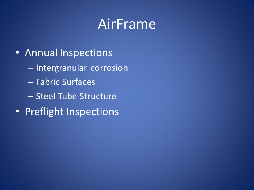 AirFrame Annual Inspections – Intergranular corrosion – Fabric Surfaces – Steel Tube Structure Preflight Inspections