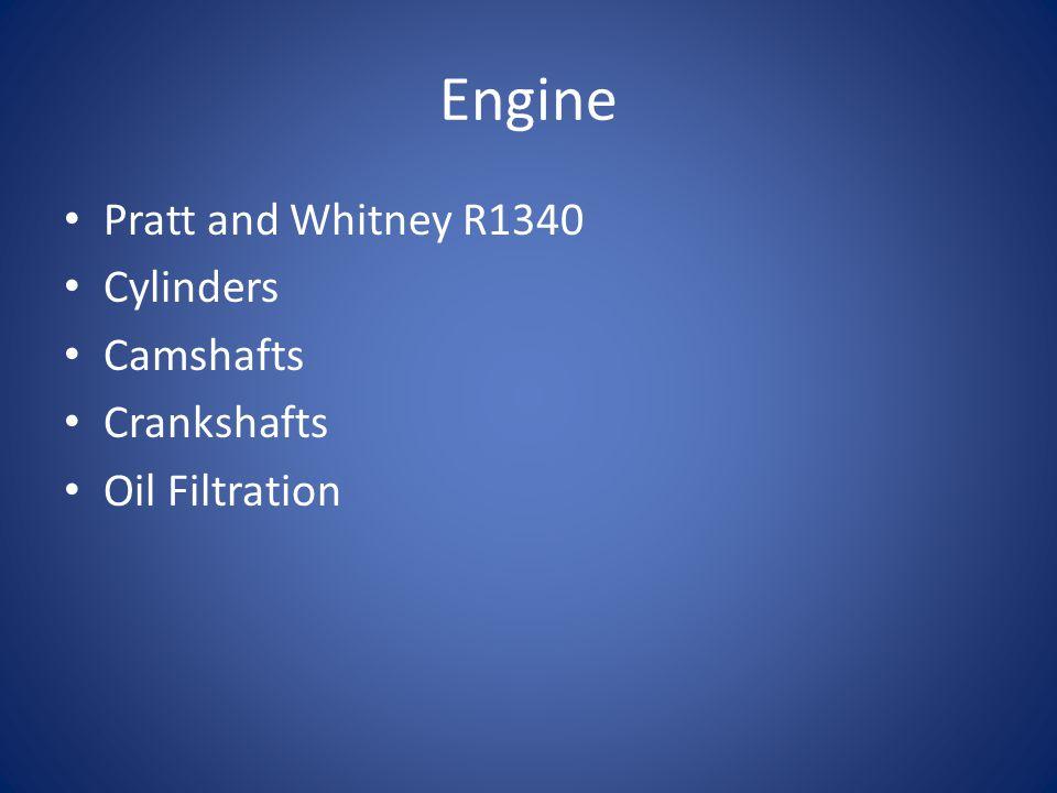 Engine Pratt and Whitney R1340 Cylinders Camshafts Crankshafts Oil Filtration