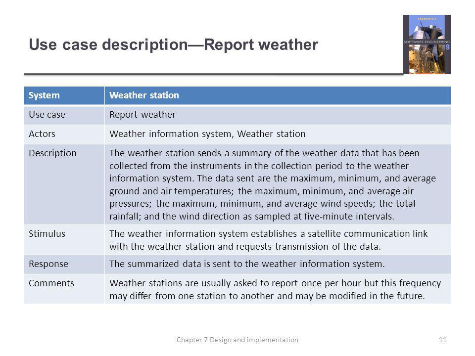 Use case descriptionReport weather SystemWeather station Use caseReport weather ActorsWeather information system, Weather station DescriptionThe weath