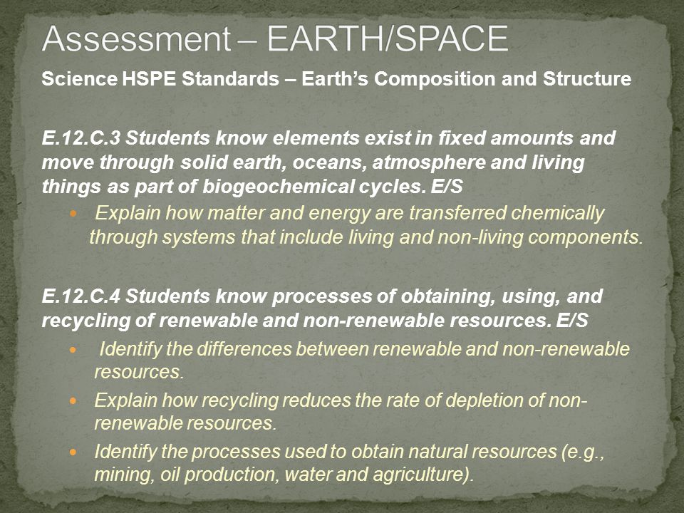 Science HSPE Standards – Earths Composition and Structure E.12.C.3 Students know elements exist in fixed amounts and move through solid earth, oceans,