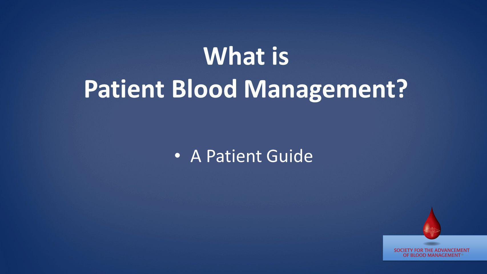 What is Patient Blood Management? A Patient Guide