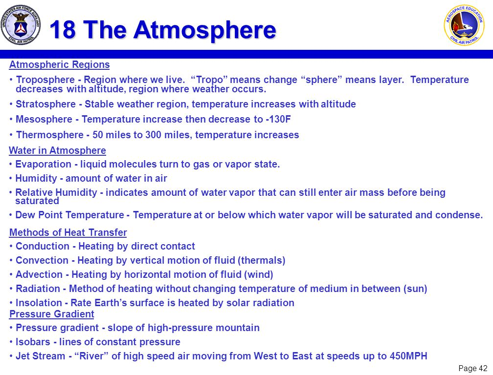 Page 42 18 The Atmosphere Atmospheric Regions Troposphere - Region where we live. Tropo means change sphere means layer. Temperature decreases with al