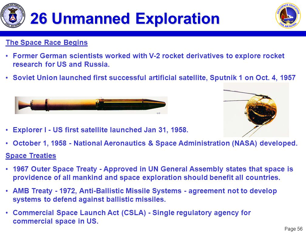 Page 56 26 Unmanned Exploration The Space Race Begins Former German scientists worked with V-2 rocket derivatives to explore rocket research for US an