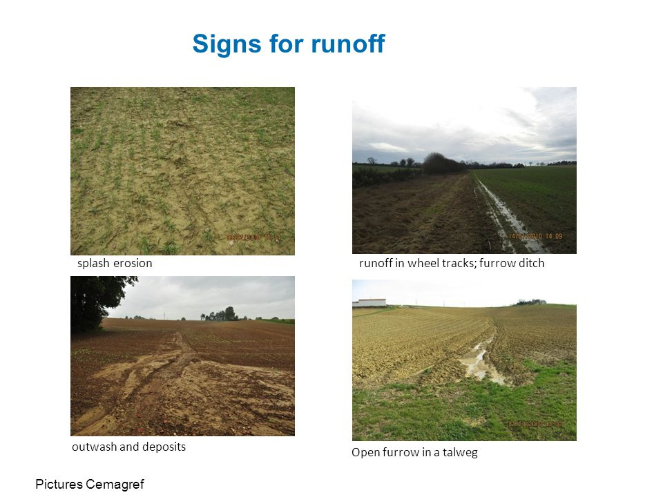 runoff in wheel tracks; furrow ditchsplash erosion outwash and deposits Open furrow in a talweg Signs for runoff Pictures Cemagref