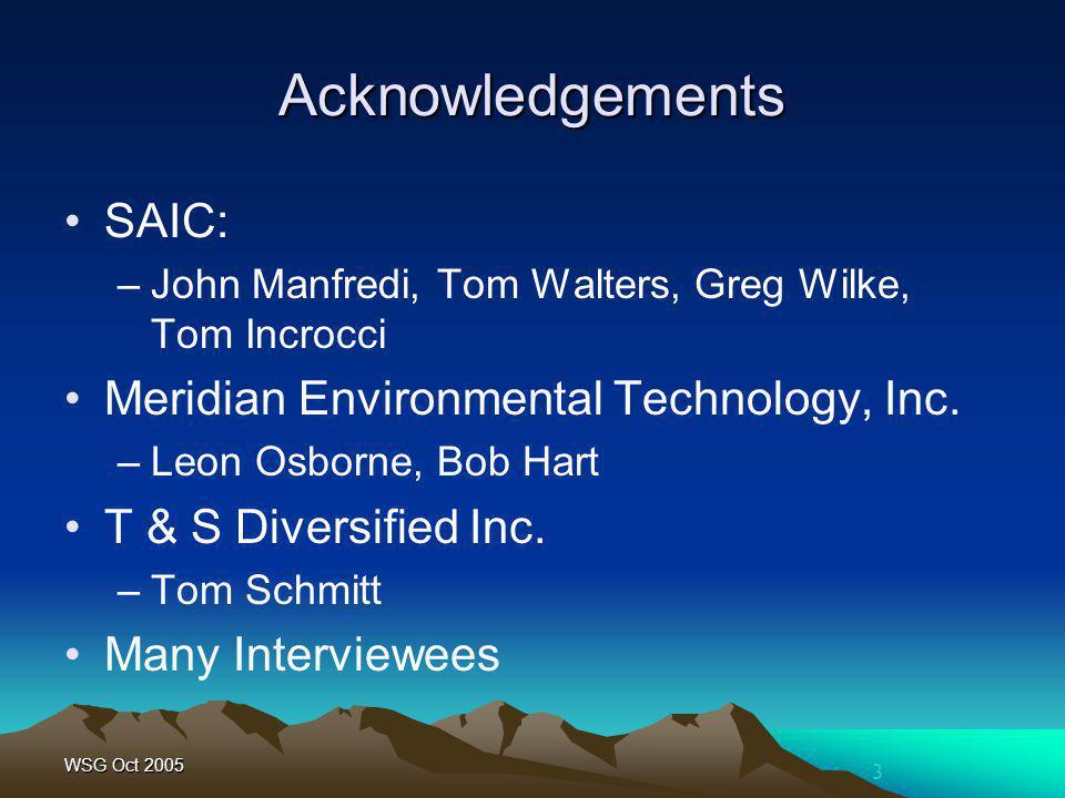 3 Acknowledgements SAIC: –John Manfredi, Tom Walters, Greg Wilke, Tom Incrocci Meridian Environmental Technology, Inc.