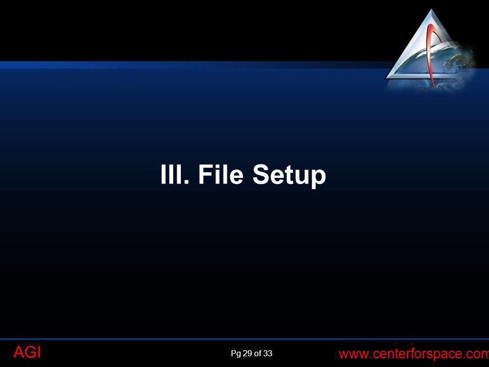 Pg 29 of 33 www.centerforspace.com AGI III. File Setup