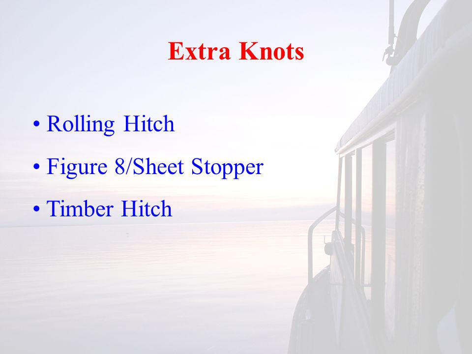 Extra Knots Rolling Hitch Figure 8/Sheet Stopper Timber Hitch