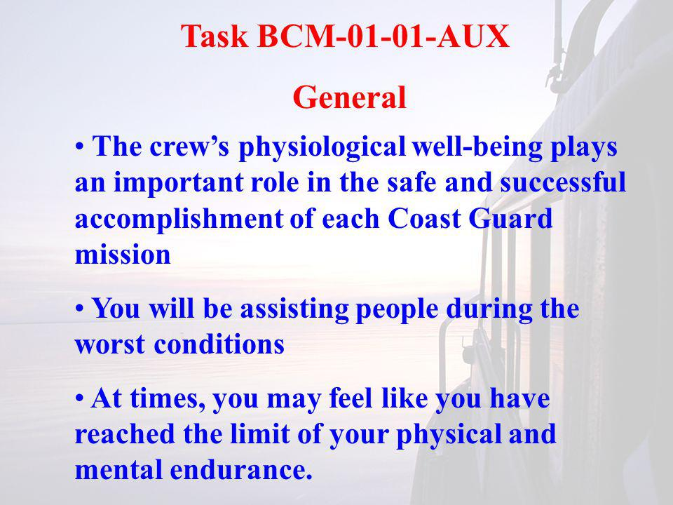 Task BCM-03-04-AUX Pre-Underway Checklist It is similar in concept to an aircraft pre- flight checklist It must be completed before casting off for a mission The checklist is different by boat The Crew helps do the checklist