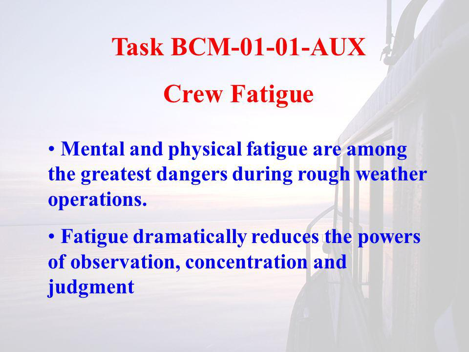 Task BCM-01-02-AUX Dehydration Symptoms Thirst General discomfort Slow physical movement Loss of appetite Sleepiness and a rise in body temperature