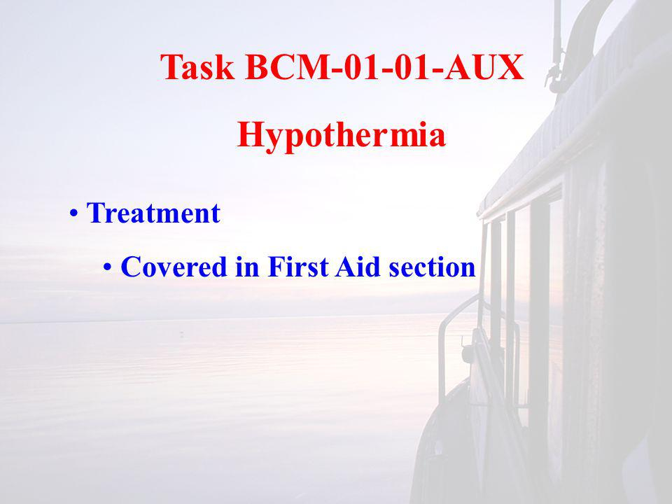 Task BCM-01-01-AUX Hypothermia Treatment Covered in First Aid section