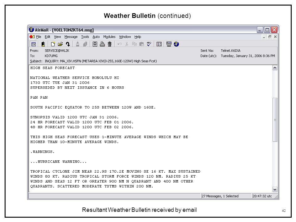 42 Weather Bulletin (continued) Resultant Weather Bulletin received by email