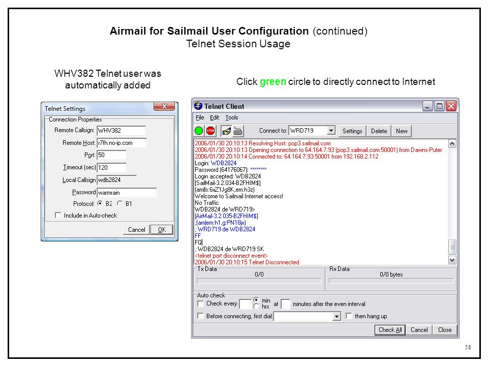 58 Airmail for Sailmail User Configuration (continued) Telnet Session Usage WHV382 Telnet user was automatically added Click green circle to directly