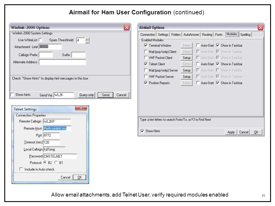 61 Airmail for Ham User Configuration (continued) Allow email attachments, add Telnet User, verify required modules enabled