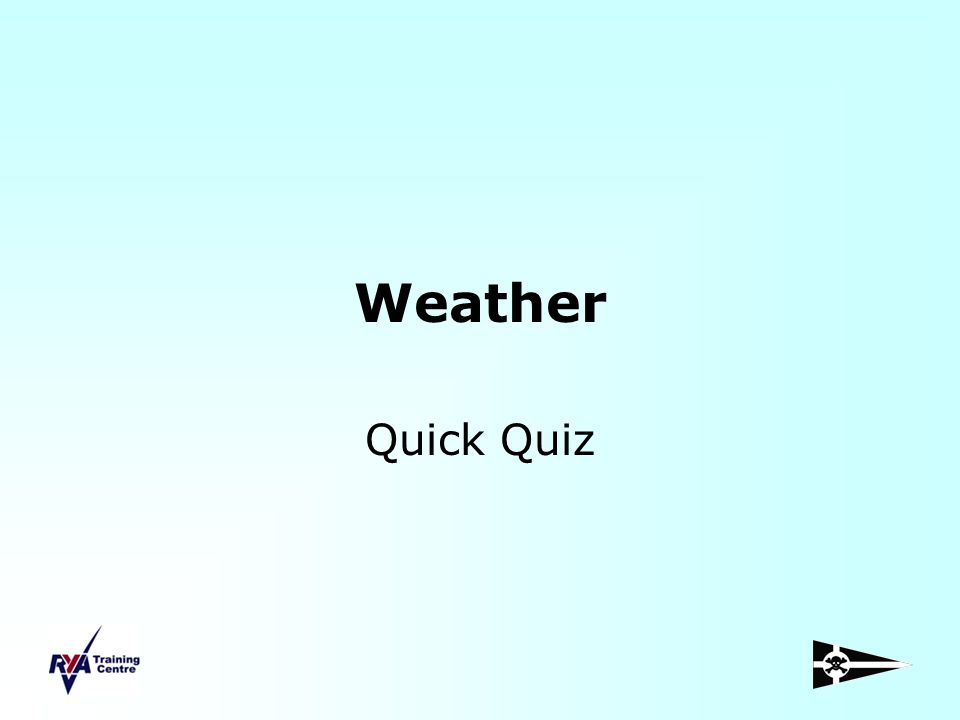 Weather Quick Quiz