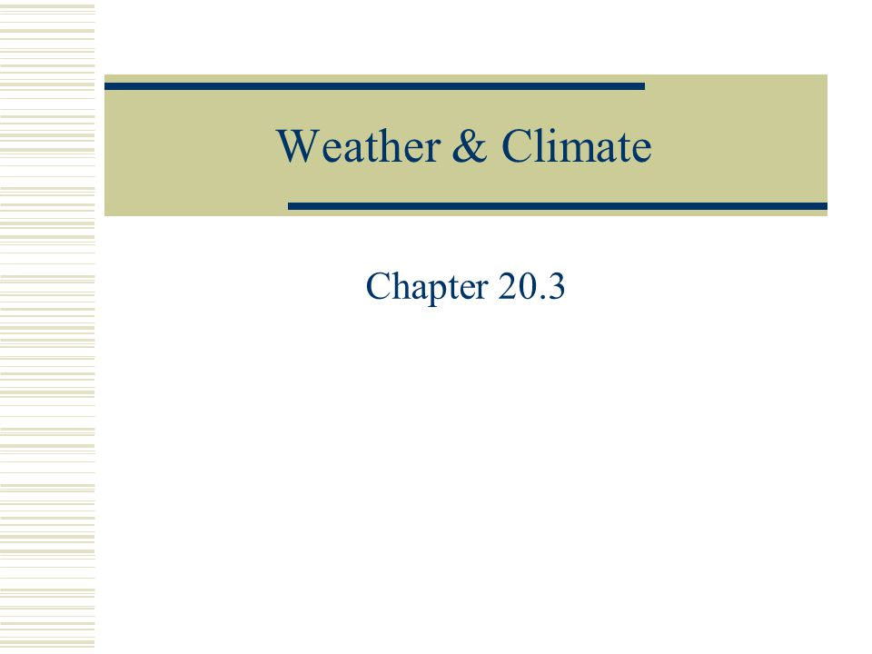 Weather & Climate Chapter 20.3