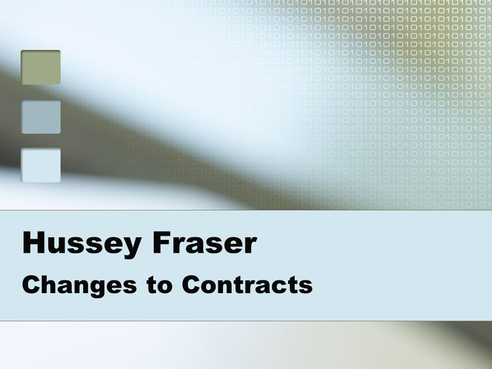 Hussey Fraser Changes to Contracts