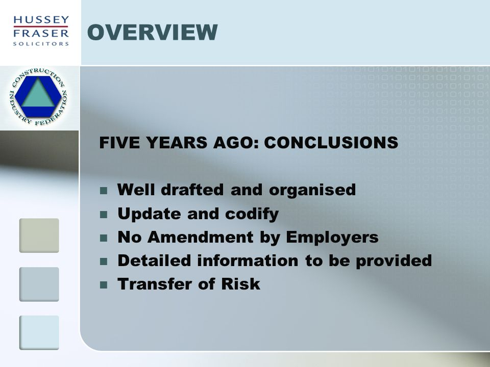 OVERVIEW FIVE YEARS AGO: CONCLUSIONS Well drafted and organised Update and codify No Amendment by Employers Detailed information to be provided Transf